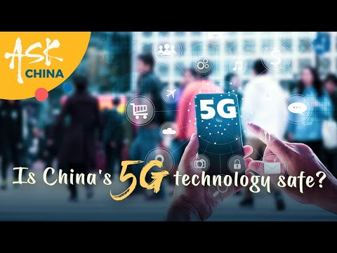Ask China: Is China's 5G technology safe?