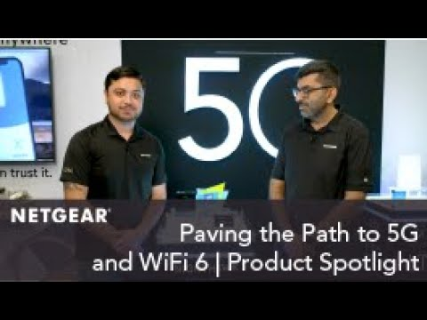 Paving the Path to 5G and WiFi 6 | NETGEAR Product Spotlight