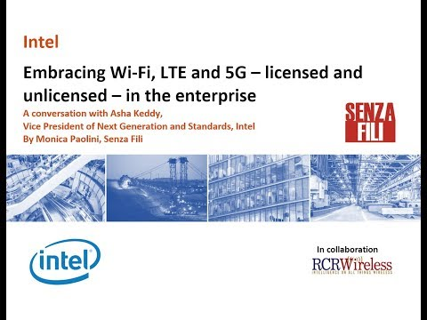 Embracing Wi-Fi, LTE and 5G – licensed and unlicensed – in the enterprise.