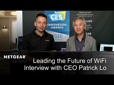 Leading the Future of WiFi 6 & 5G: Interview with CEO Patrick Lo | NETGEAR