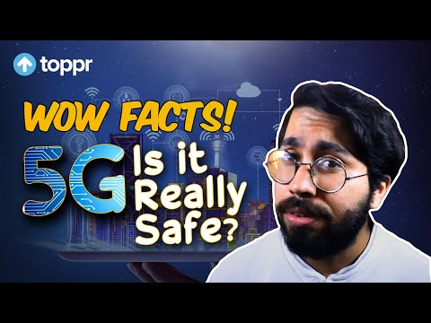 5G technology – Is it really safe? | Toppr Wow Facts