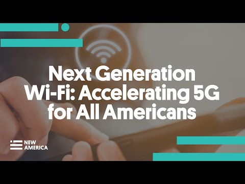 Next Generation Wi-Fi: Accelerating 5G for All Americans